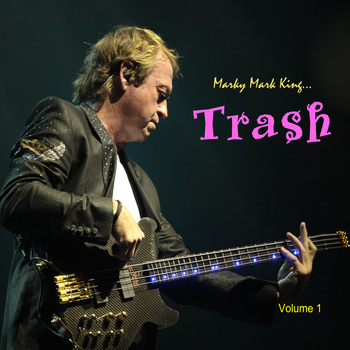 Mark King - Marky Mark King's Trash