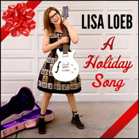 Lisa Loeb - A Holiday Song - Single