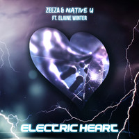 Zeeza & Native U feat. Elaine Winter - Electric Heart