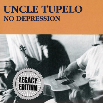 Uncle Tupelo - No Depression (Legacy Edition)