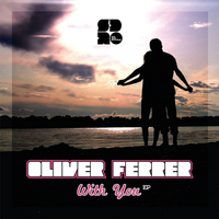 Oliver Ferrer - With You EP