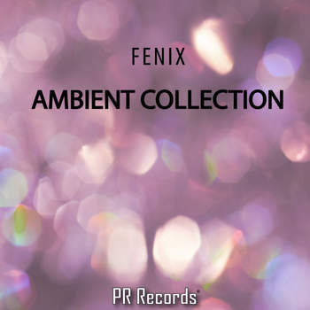 Fenix - Ambient Collection