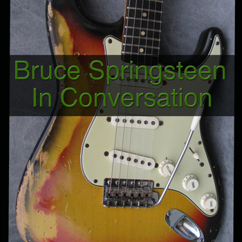 Bruce Springsteen - Bruce Springsteen In Conversation
