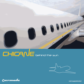 Chicane - Behind The Sun (Deluxe Version) [Remastered]