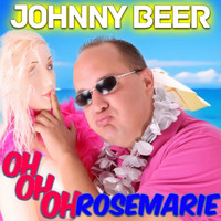 Johnny Beer - Oh oh oh Rosemarie