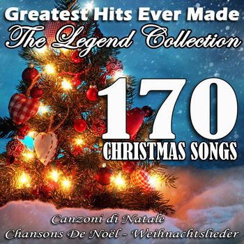 Various Artists - Greatest Hits Ever Made: The Legend Collection (170 Christmas Songs - Canzoni di Natale - Chansons de Noël - Weihnachtslieder)