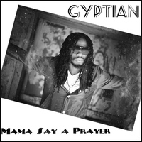Gyptian - Mama Say a Prayer