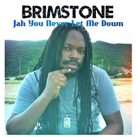 Brimstone - Jah You Never Let Me Down