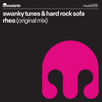 Swanky Tunes & Hard Rock Sofa - Rhea (Original Mix)