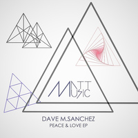 Dave M.Sanchez - Peace & Love EP