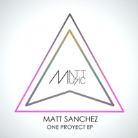 Matt Sanchez - One Proyect