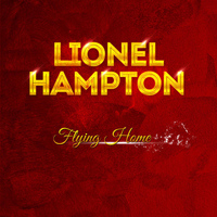 Lionel Hampton - Lionel Hampton - Flying Home