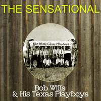 Bob Wills - The Sensational Bob Wills His Texas Playboys