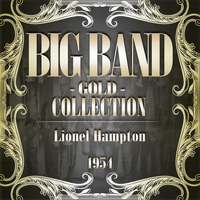 Lionel Hampton - Big Band Gold Collection ( Lionel Hampton 1954 )