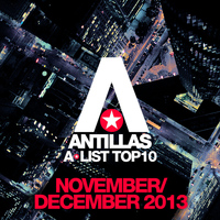 Antillas - Antillas A-List Top 10 - November / December 2013 (Bonus Track Version)