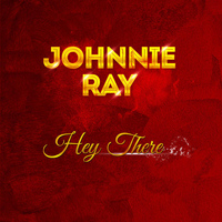 Johnnie Ray - Hey There