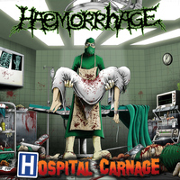 Haemorrhage - Hospital Carnage (Deluxe Version)