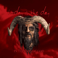 Today Is The Day - In the Eyes of God (Reissue)