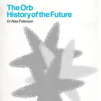 The Orb - The Orb - History Of The Future (Deluxe Edition [Explicit])