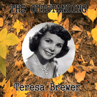 Teresa Brewer - The Outstanding Teresa Brewer
