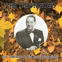 Guy Lombardo - The Outstanding Guy Lombardo & His Royal Canadians