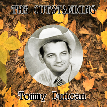 Tommy Duncan - The Outstanding Tommy Duncan