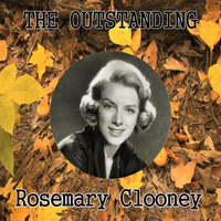Rosemary Clooney - The Outstanding Rosemary Clooney