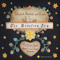 Elizabeth Mitchell - The Sounding Joy: Christmas Songs in and out of the Ruth Crawford Seeger Songbook