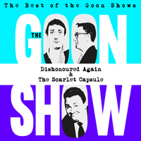 The Goons - The Best of the Goon Shows: Dishonoured Again / The Scarlet Capsule