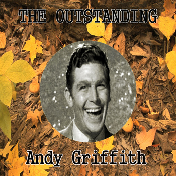 Andy Griffith - The Outstanding Andy Griffith