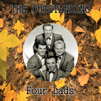 Four Lads - The Outstanding Four Lads