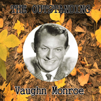 Vaughn Monroe - The Outstanding Vaughn Monroe