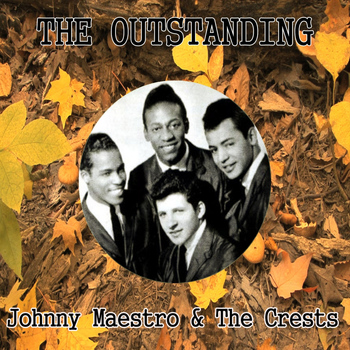 Johnny Maestro - The Outstanding Johnny Maestro & the Crests