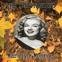 Marilyn Monroe - The Outstanding Marilyn Monroe