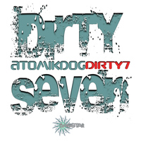Atomikdog - Dirty Seven (Explicit)