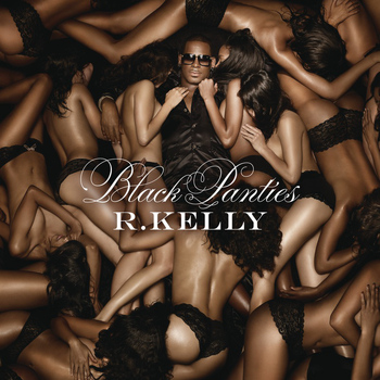 R. Kelly - Black Panties (Deluxe Version)