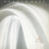 Harold Budd - The White Arcades
