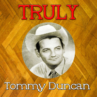 Tommy Duncan - Truly Tommy Duncan