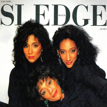 Sister Sledge - And Now... Again