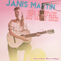 Janis Martin - Soda Fountains and Saddle Shoes