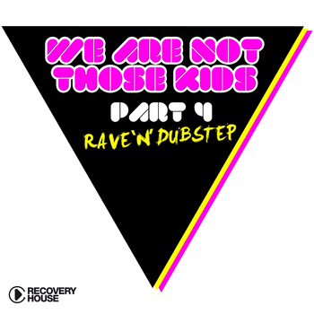 Various Artists - We're Not Those Kids, Pt. 4 (Rave 'N' Dubstep)