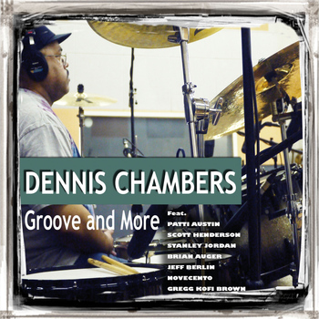 Dennis Chambers - Groove and More