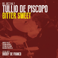 Tullio De Piscopo - Bitter Sweet: All Jazz, Vol. 1