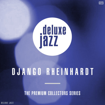 Django Rheinhardt - The Premium Collectors Series