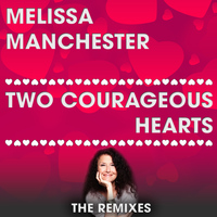 Melissa Manchester - Two Courageous Hearts