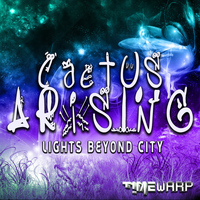 Cactus Arising - Lights Beyond City