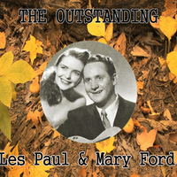 Les Paul - The Outstanding Les Paul & Mary Ford