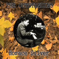 Horace Silver - The Outstanding Horace Silver
