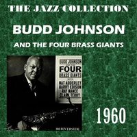 Budd Johnson - And the Four Brass Giants
