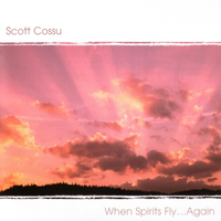 Scott Cossu - When Spirits Fly Again